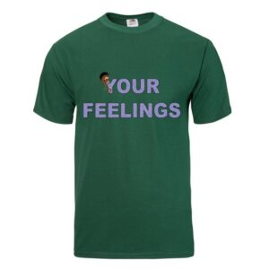 your feelings forest green